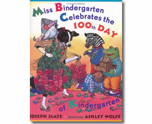 Miss Bindergarten Celebrates the 100th Day of School - Fun 100th Day of School Books for Kids