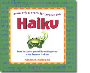 Haiku: Asian Arts and Crafts for Creative Kids