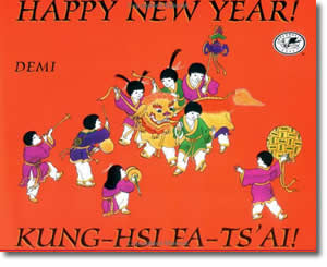 Happy New Year - Chinese New Year Activities, Stories, Dances, Music, Recipes and more