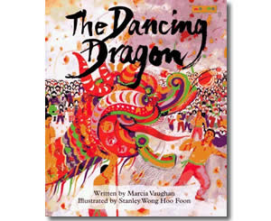 The Dancing Dragon - Chinese New Year Activities, Stories, Dances, Music, Recipes and more