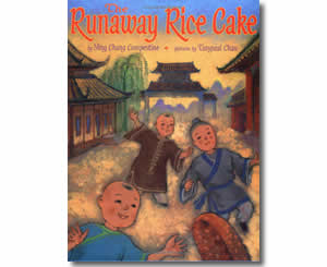The Runaway Rice Cake - Chinese New Year Activities, Stories, Dances, Music, Recipes and more
