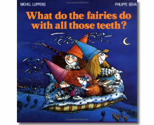 What Do the Fairies Do With All Those Teeth? - Dental Health Month Books for Kids