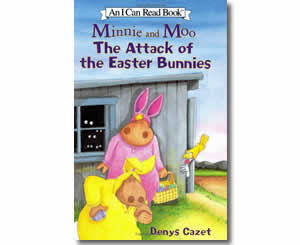 Minnie and Moo: The Attack of the Easter Bunnies - Fun Easter Books for Kids