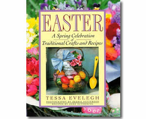 Easter - A Spring Celebration of Traditional Crafts and Recipes - Fun Easter Books for Kids