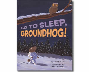 Go to Sleep, Groundhog! - Groundhogs Day Books for Kids