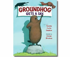 Groundhog Gets a Say - Groundhogs Day Books for Kids