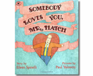 Somebody Loves You Mr. Hatch - Valentines Day Books for Kids