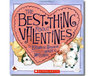 The Best Thing About Valentines - Valentines Day Books for Kids